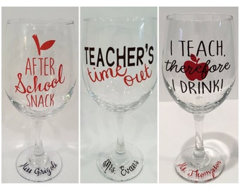 Funny Teacher Wine Glasses; After school snack, Teacher's Time Out, I Teach Therefore I Drink, Personalized Wine Glass; Teacher Gift