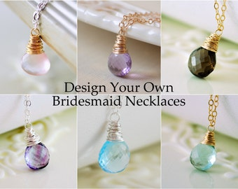 Design Your Own Bridesmaid Necklaces, Custom Gemstone Jewelry, Wire Wrapped Stone Pendant, Sterling Silver or Gold, Free Shipping