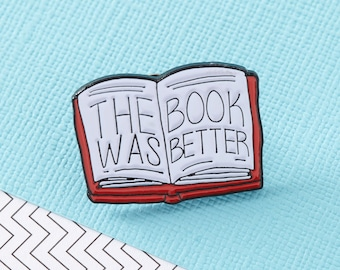 The Book Was Better Enamel Pin with clutch back // EP103