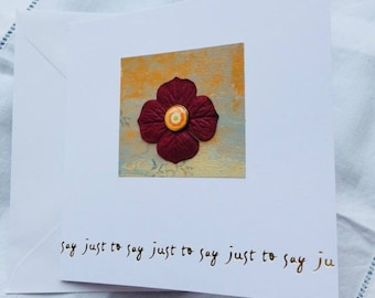Paper flower card - Just to say - handmade flower card  - blank inside - thinking of you - notecard - floral - birthday - hand print