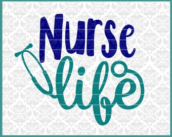 Nurse Svg, Nursing Svg, Nurse Life Svg, Nursing life Svg, Steothoscope Svg, Nurse Gift Svg, Rocking The Nurse Life Svg, Cricut, Silhouette