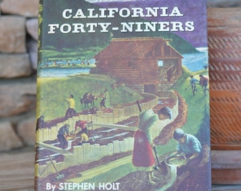 We Were There With The California Forty-Niners by Stephen Hold Vintage Book