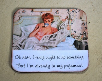 I'm Already In My Pajamas Retro Image Refrigerator Magnet, Vintage Magnet, Office Girl friend Gift, Woman Stocking Stuffer Magnet