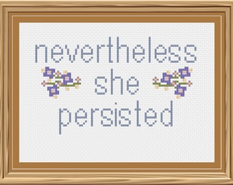 Nevertheless She Persisted Cross Stitch Pattern