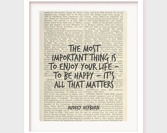 Audrey Hepburn Quote, The Most Important Thing is To Enjoy Your Life, To Be Happy, It's All That Matters, Printable Quote, Instant Download