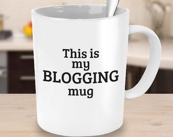 This is my Blogging Mug - Novelty Coffee Mug - Blogger Gift Office Mugs for Friends Gifts Under 25 Mummy Blogger Mug