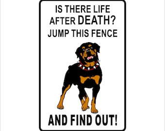 """Is there life after death  Rottweiler  Warning Sign gift dog pet funny humor  Aluminum 8"""" x 12"""" Sign"""