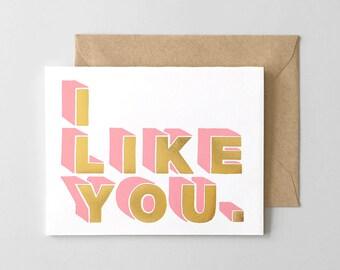 I Like You Letterpress & Foil Stamped Greeting Card