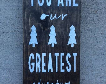 You Are Our Greatest Adventure Woodland Wall Sign