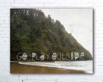 go play outside - pacific northwest art - nature lover gifts - oregon coast photography