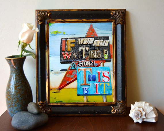 ART PRINT,  If you are waiting for a sign, motivational wall art, route 66 sign, poster, print, wall print, illustration, collage, ALL Sizes