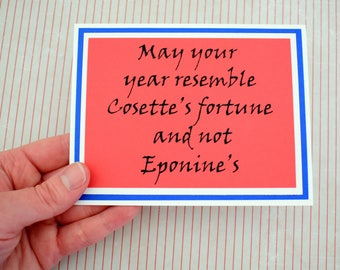 Handmade Greeting Card - Layered Cardstock - May your year resemble Cosette's fortune and not Eponine's - Les Miserables Inspired- Birthday