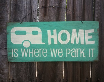 travel trailer sign, Home Is Where We Park It Sign - Trailer Decor - RV Sign - Camper Decoration - Snowbird Gift, 83/183