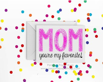 You're my favorite - Funny Card for Mom - Funny Mother's Day Card - Card for Mother - You're my favorite Mom - Card for mom