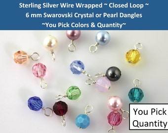 CLOSED LOOP sterling silver wire wrapped 6mm Swarovski crystal or pearl round dangles charms drops- you pick quantity and colors