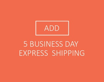 5 Business Day Express Shipping