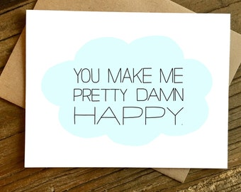 Funny Love Card -Funny Anniversary Card - Card for Wife - Card for Husband - Pretty Damn Happy.