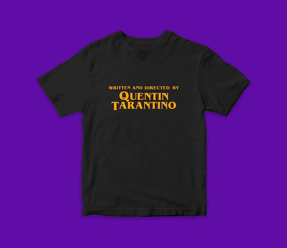 Written And Directed By Quentin Tarantino Original Text Movie T Shirts Best Cool Gift Vintage Rare Tee Pam Grier De Niro Samuel L Jackson by Etsy