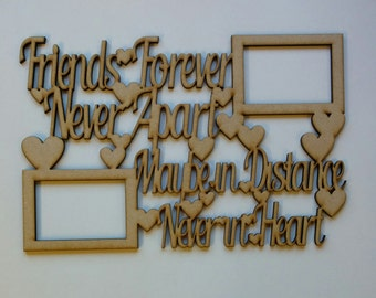 Friends forever never apart maybe in distance but never in heart