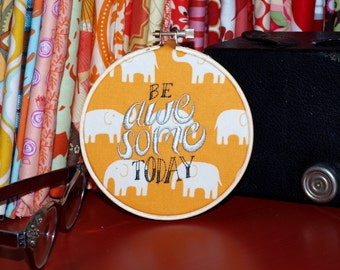 "Be Awesome Today - 4"" Custom Embroidery Hoop in Orange Elephants"