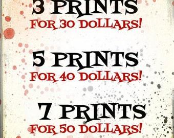 BUNDLE sale! Choose any 3 prints for 30 dollars OR 5 prints for 40 dollars OR 7 prints for 50 dollars!!