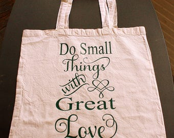 Do Small Things With Great Love Tote Bag - Small Bag - Green Vinyl Letters - Natural