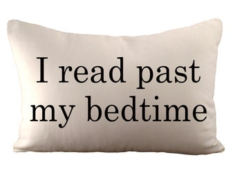 I read past my bedtime - Cushion Cover - 12x18 - Choose your fabric and font colour