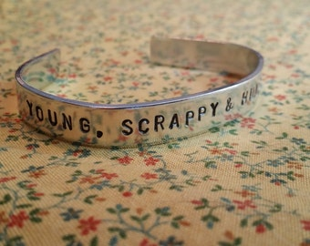 Young, Scrappy & Hungry Alexander Hamilton Musical Inspired Handstamped Aluminium Cuff Bracelet