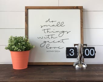"""Do Small Things With Great Love 