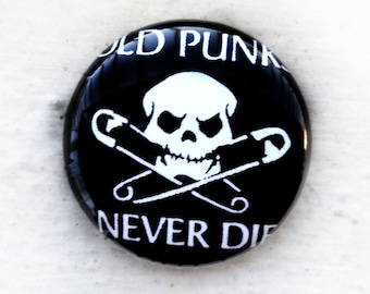 Old Punks Never Die 1 inch Button