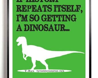 Dinosaur Art Print - T-Rex - Quote -  tyrannosaurus rex, Modern Wall Decor, Dinosaur print