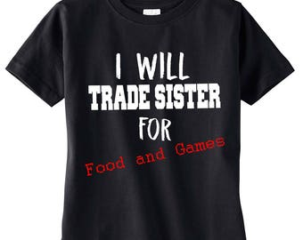 I Will Trade Sister For Games, Funny Boys Shirt, Back to School Boys Clothes, Boys Graphic Tee, Gift for Boys, Boys T-Shirt