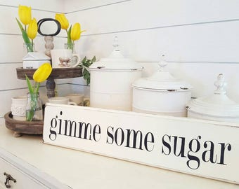Gimme some sugar Wood sign