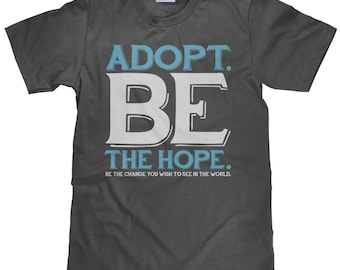Adoption T Shirt - Adopt Be The Hope Graphic Print Tee - Unisex T shirt - Item 1006
