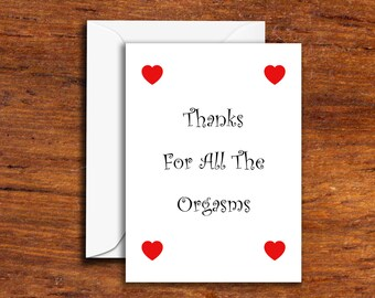 Funny - Thanks For All The Orgasms - (Greeting Card - Funny Card - Novelty Card)