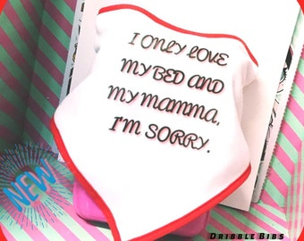 Babies Dribble Bib quirky quotes!!