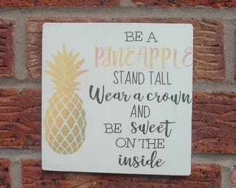 Be a Pineapple stand tall wear a crown  wooden sign plaque