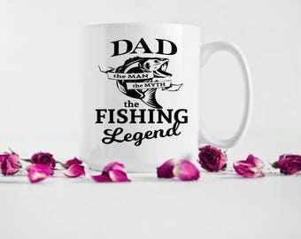 Dad the man the myth the fishing legend Coffee Mug - Gifts For Dad