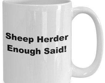 Sheep herder enough said! mug