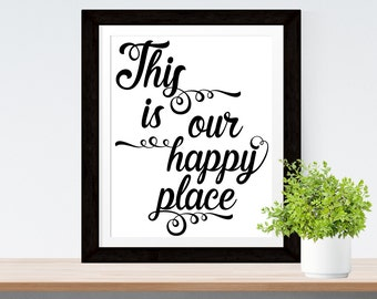 Printable Home Quote Wall Art Quote Printable 'This is our happy place' Wall Art Print Home Decor Black White Home Quote Art Family Quote