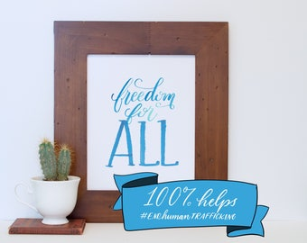 Freedom for All Watercolor Lettering ALL SALES DONATED to help end human trafficking