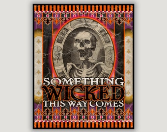 Halloween Art, Something Wicked, vintage circus, carnival poster, Ray Bradbury quote, vintage skeleton, dorm poster, goth, macabre, creepy
