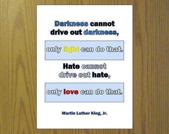 Martin Luther King Jr. quote Inspirational printable Darkness light love Life sayings Strength Challenge Courage home decor art mini poster