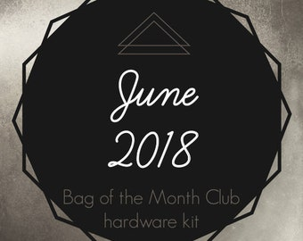 Bag of the Month Club - June 2018 Hardware Kit