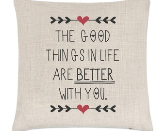 Good Things In Life Are Better With You Linen Cushion Cover
