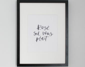 Rosé sil vous plait | French art print | Art print | Wine quote | Modern calligraphy | Brush calligraphy | Rose all day | French quote