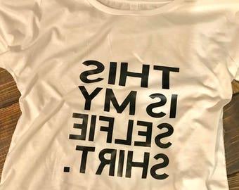 Selfie Shirt - Selfie - Tee
