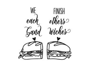 Digital file SVGand DXF We finish each others sandwiches