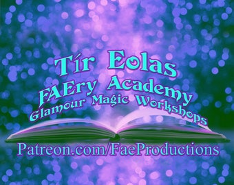 FAEry Academy Online GLAMOUR WORKSHOPS Monthly, Magic Lessons, Spells, In-store discounts and MORE