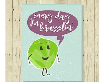 Funny Magnet, Every Day I'm Brusselin', Food Pun, Brussel Sprouts, Vegetable Puns, Cute Fridge Magnet, Cute Magnets, Gifts Under 10